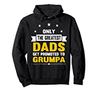Family 365 The Greatest Dads Get Promoted To Grumpa Grandpa T-shirt Hoodie Black
