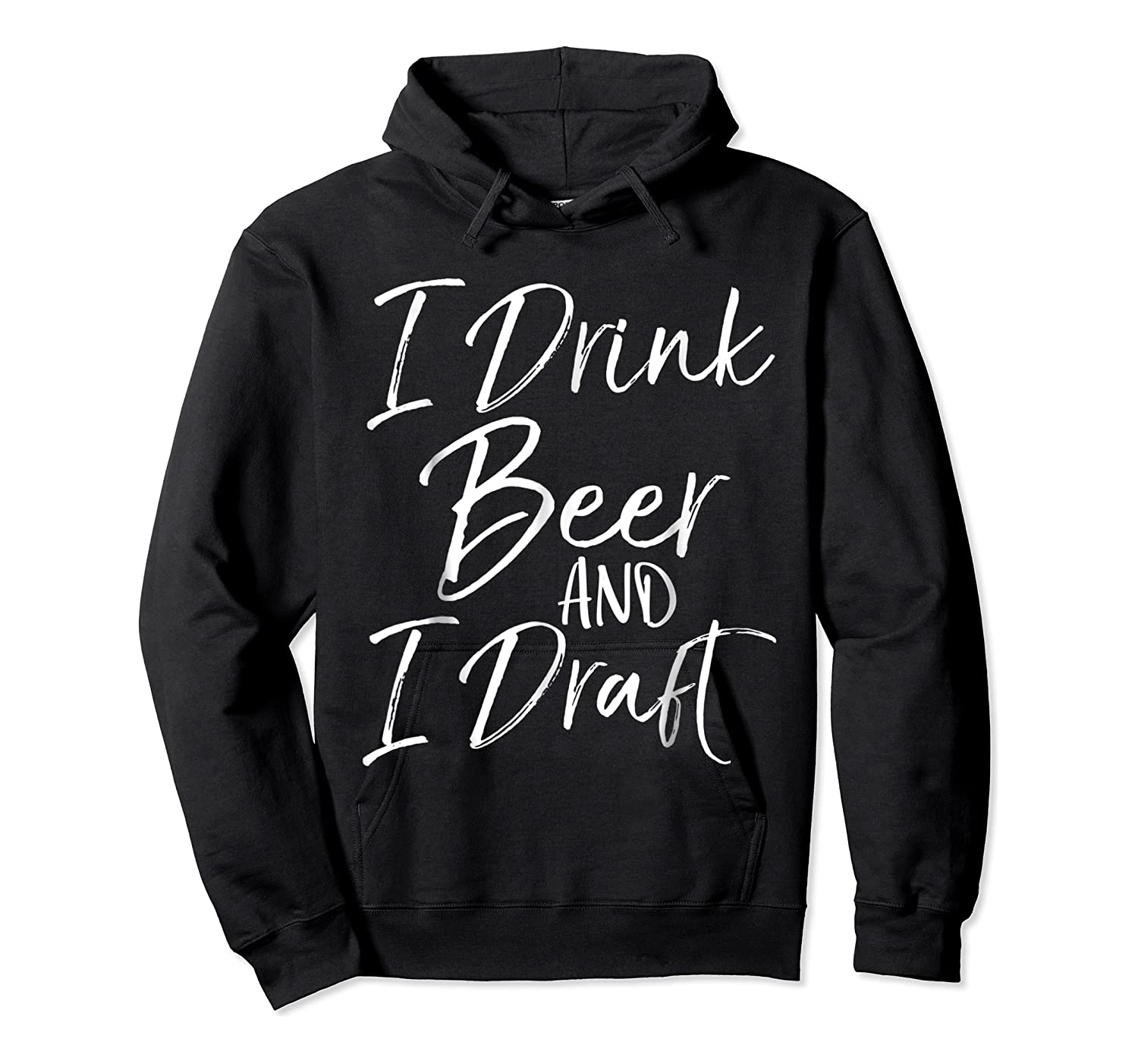 Drink Beer And Draf Funny Fantasy Football Shirts Unisex Pullover Hoodie