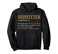 Funny Shipter Definition Birthday Or Christmas Gift Shirts Hoodie Black