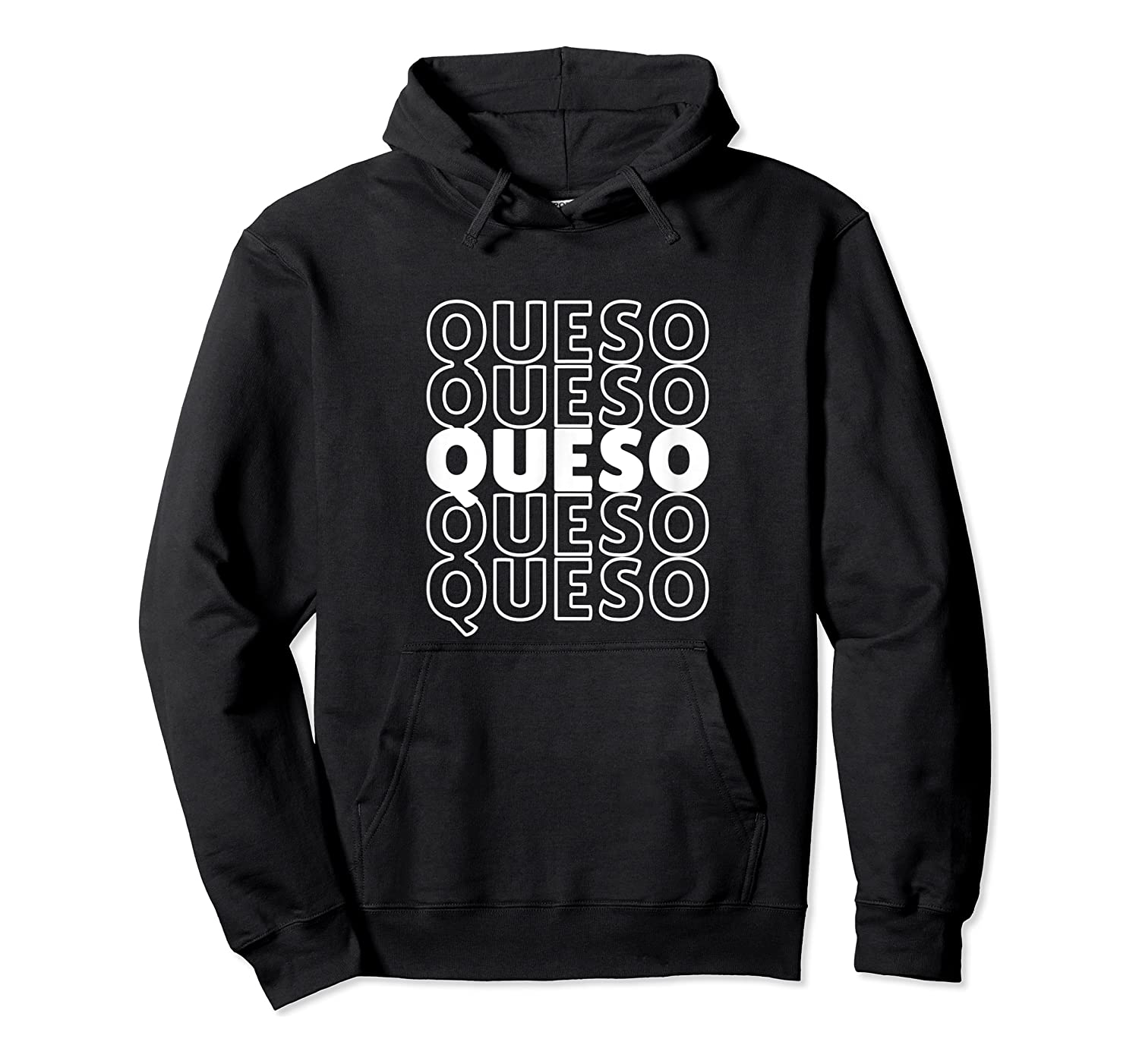 Funny Gift For Queso Lovers Repeated Word Queso Shirts Unisex Pullover Hoodie
