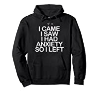 Came Saw Had Anxiety So Left Saying Mom Gift Heart Shirts Hoodie Black