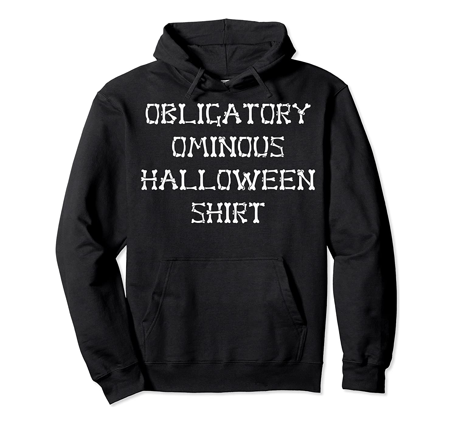 Obligatory Ominous Halloween All Hallows Eve Fun Party Gear T-shirt Unisex Pullover Hoodie