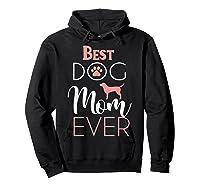 Dog Mom Shirts For Best Dog Mom Ever Best Mom Ever T-shirt Hoodie Black