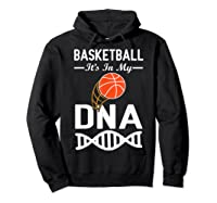 Sports Lover Tees - Basketball It\\\'s In My Dna T-shirt Hoodie Black