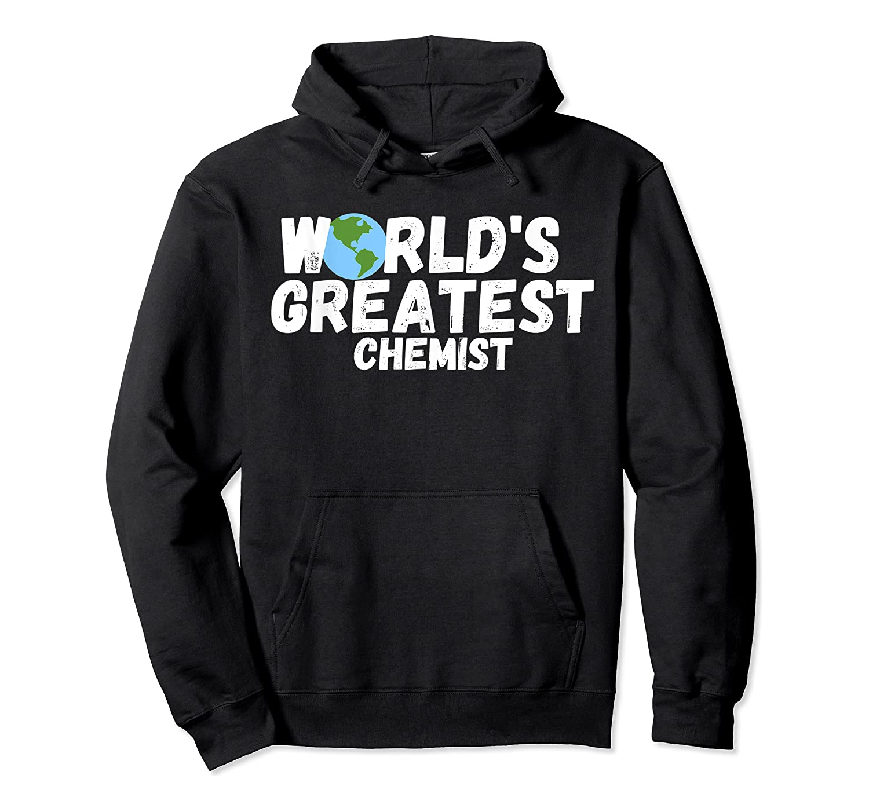 World's Greatest Chemist Gift Shirts Unisex Pullover Hoodie