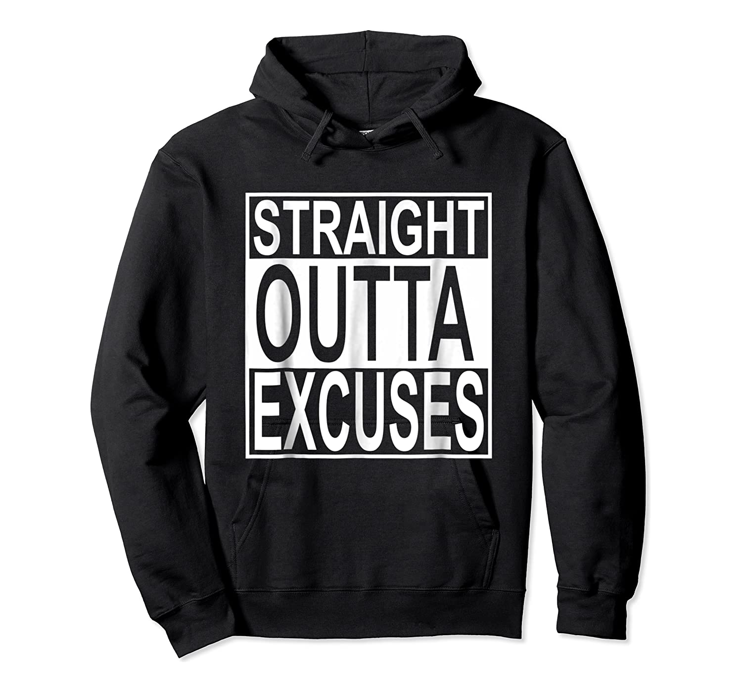 Straight Outta Excuses Shirts Unisex Pullover Hoodie