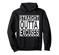 Straight Outta Excuses Shirts Hoodie Black