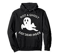 Not A Ghost Just Dead Inside T-shirt Hoodie Black