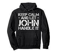Let John Hle It Funny Birthday Gift Shirts Hoodie Black