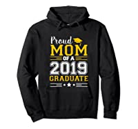 Matching Proud Mom Of A 2019 Graduate Se Shirts Hoodie Black