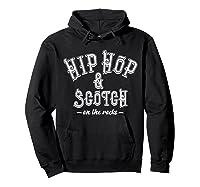Hip Hop Scotch Whiskey Dance Music Shirts Hoodie Black