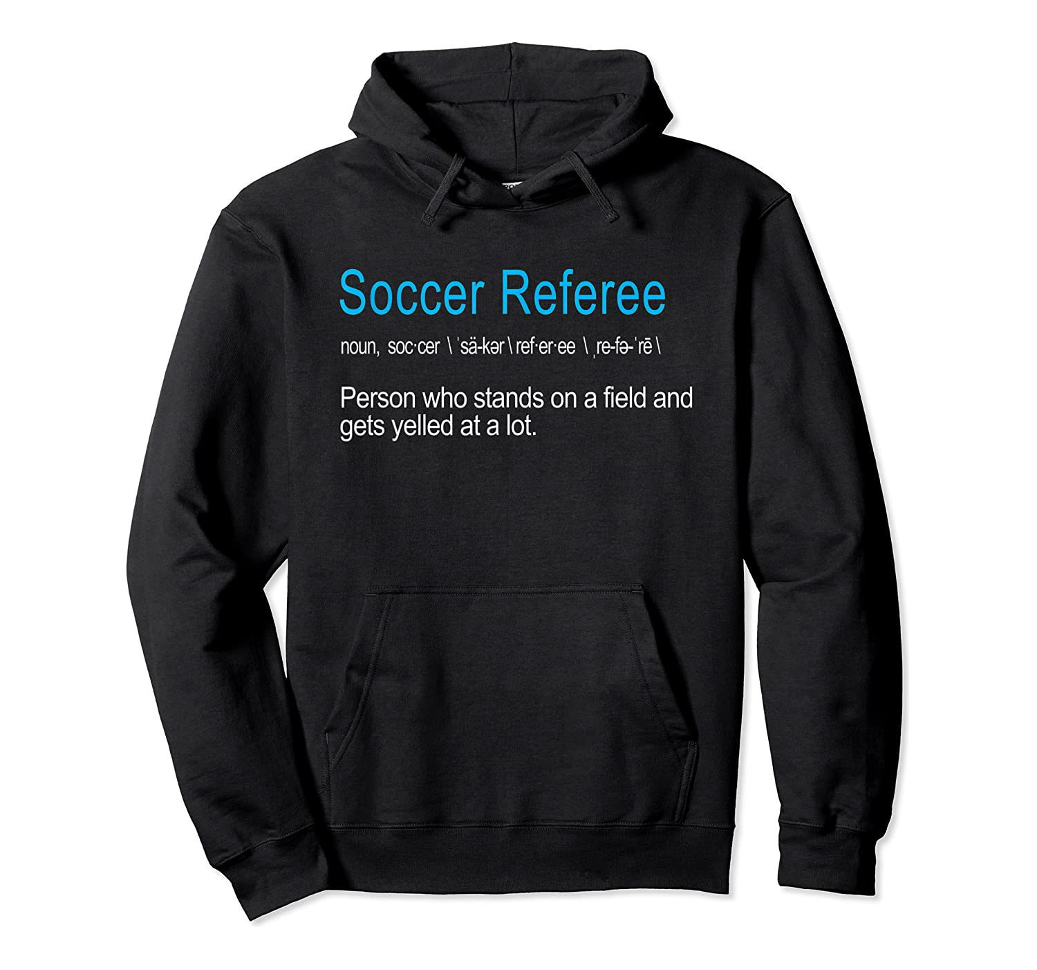 Best Hilarious Soccer Referee Definition Funny Gift T-shirt Unisex Pullover Hoodie