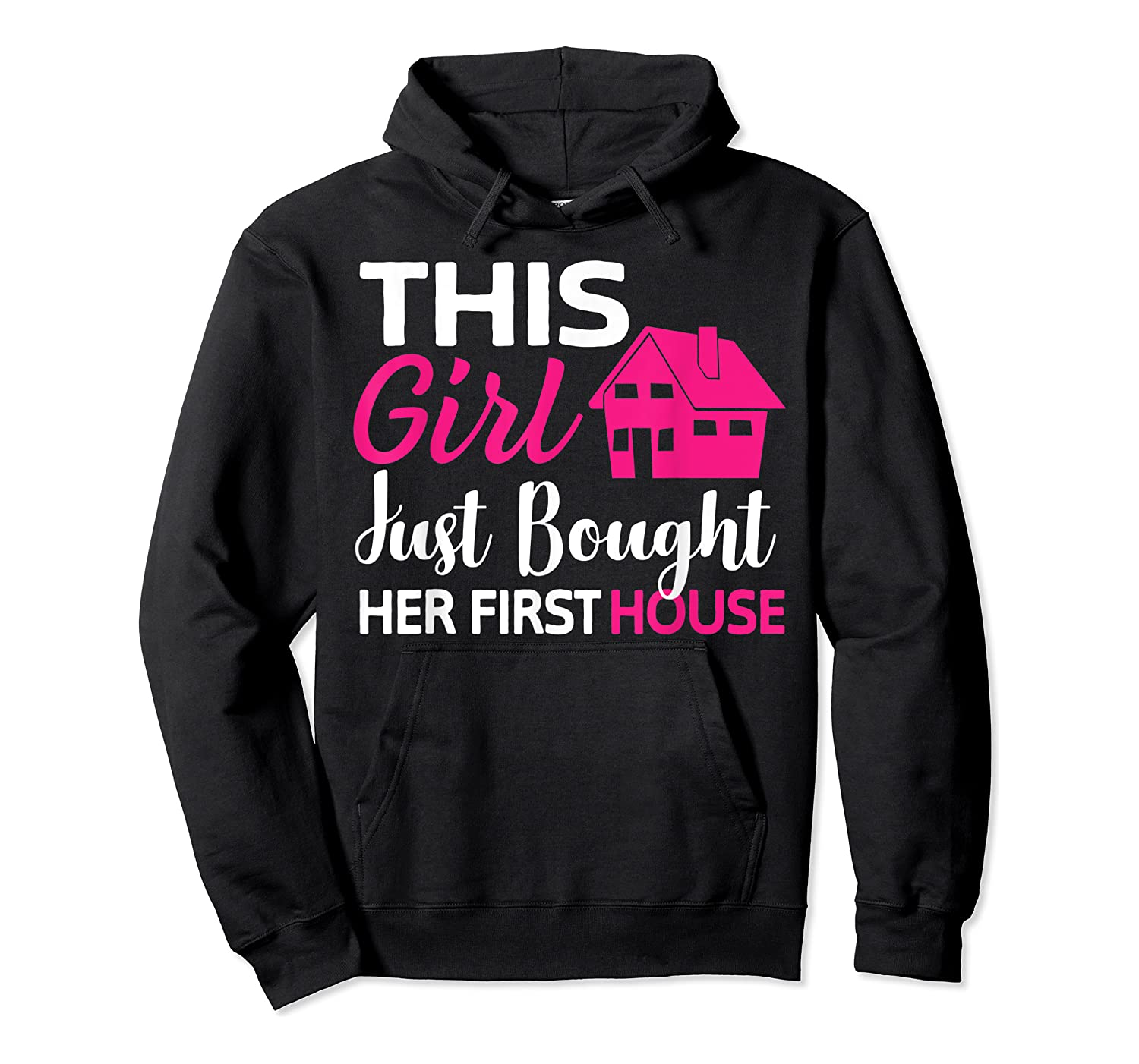 Funny Homeowner Gift - Bought Her First House T-shirt Unisex Pullover Hoodie