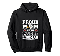 Eagles Proud Football Mom Lineman High School Football Shirts Hoodie Black