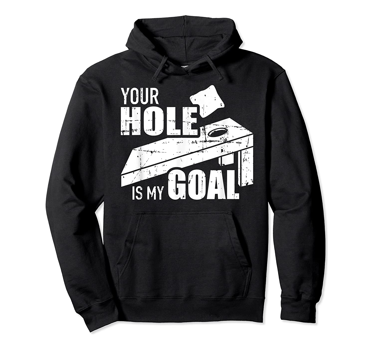 Your Hole Is My Goal Cornhole Shirts Unisex Pullover Hoodie