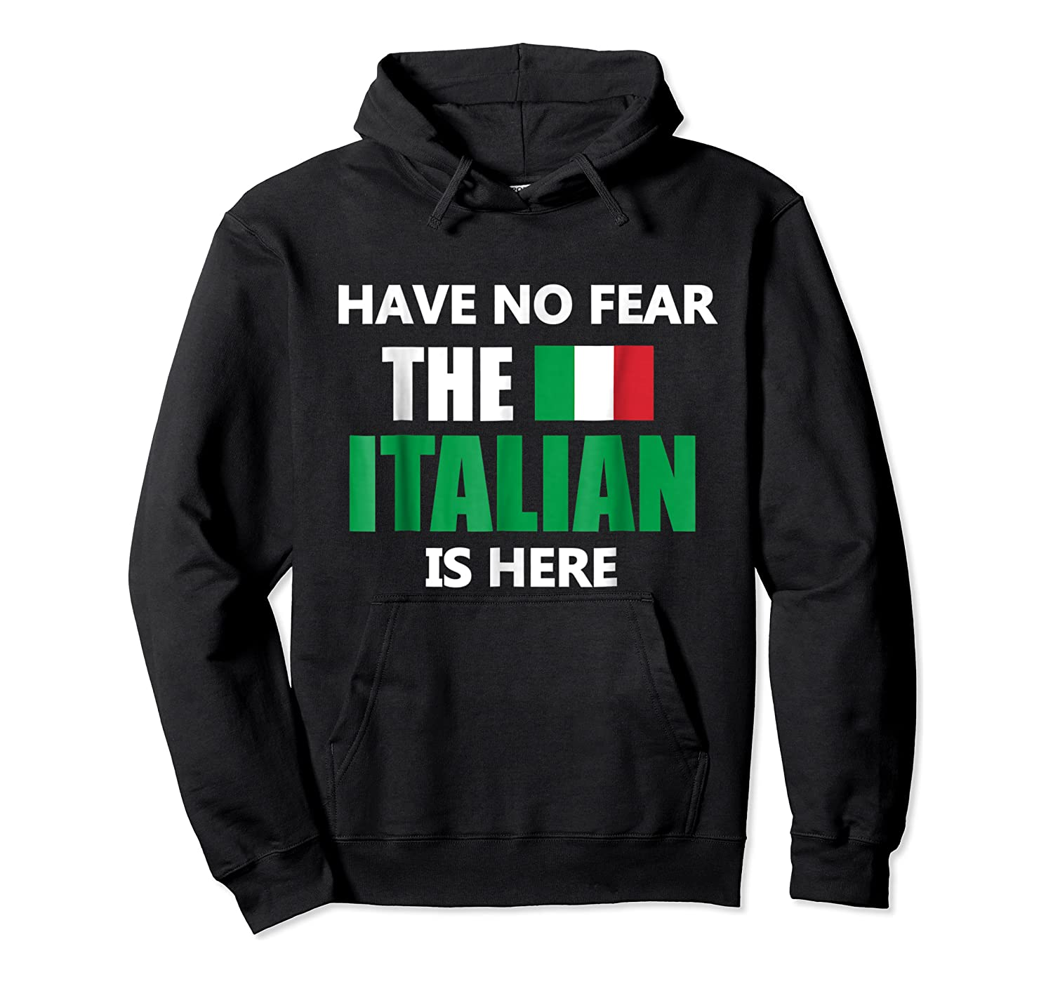 Have No R The Italian Is Here Italy Pride Funny Shirts Unisex Pullover Hoodie