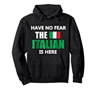 Have No R The Italian Is Here Italy Pride Funny Shirts Hoodie Black