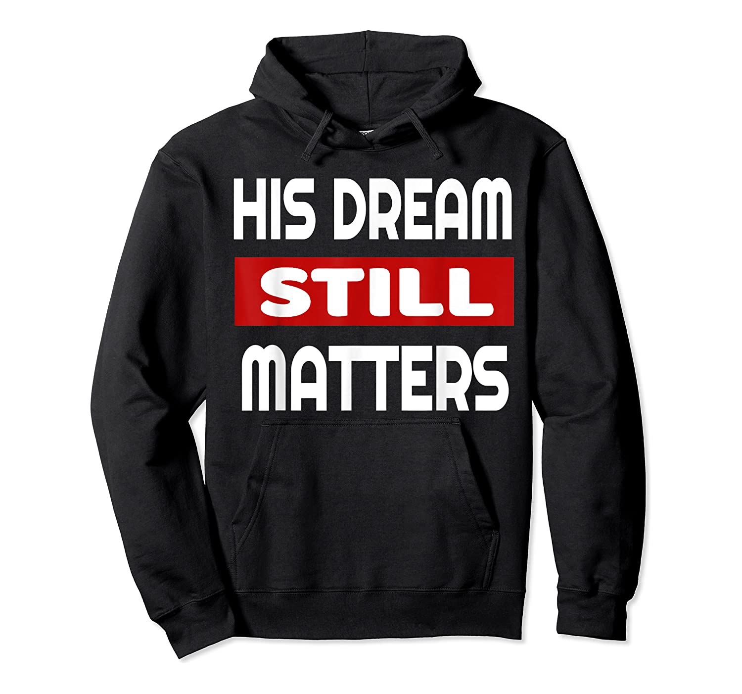 Martin Luther King Jr Day I Have A Dream T-shirt Unisex Pullover Hoodie