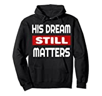 Martin Luther King Jr Day I Have A Dream T-shirt Hoodie Black