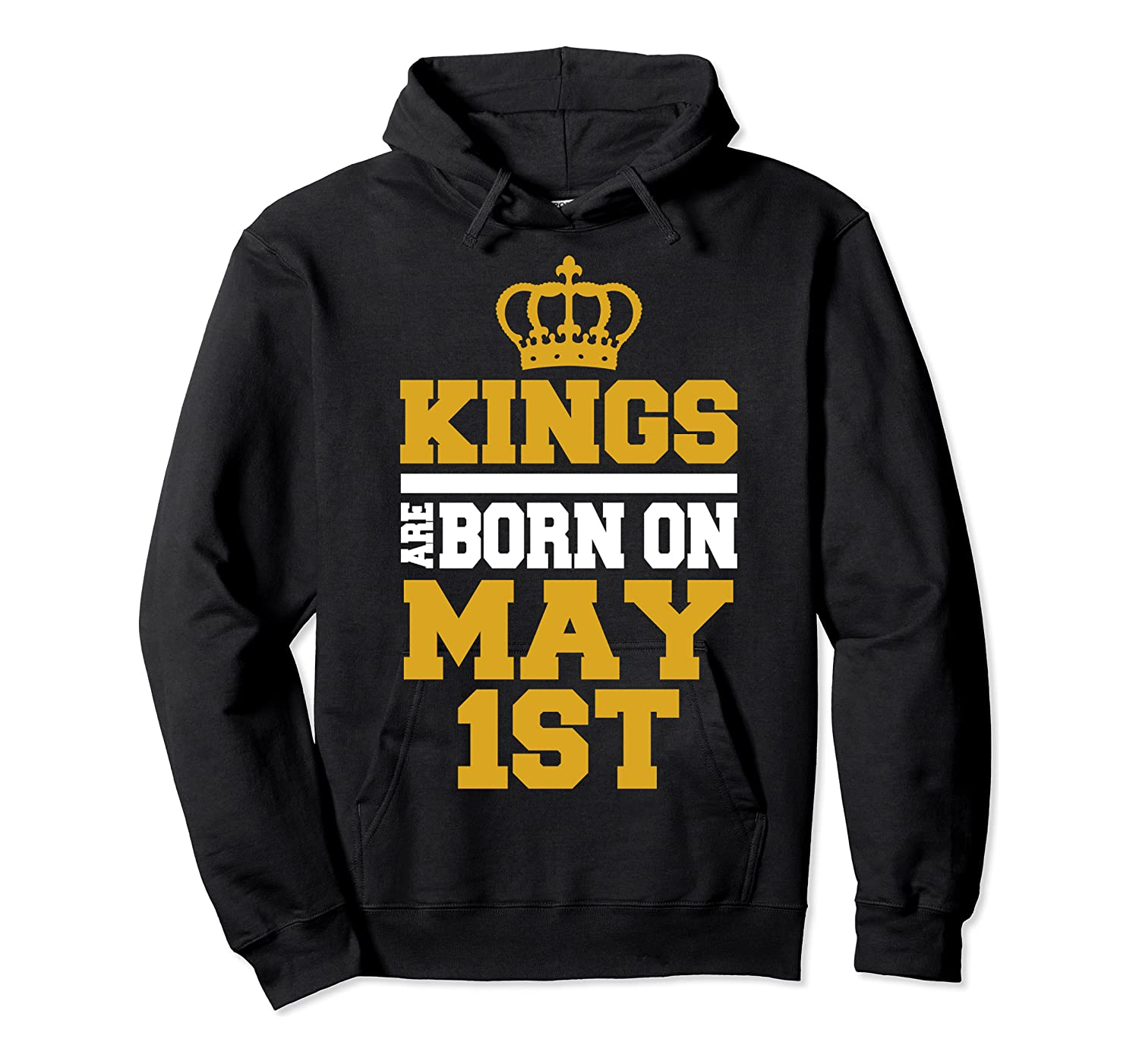 Kings Are Born On May 1st Birthday For Shirts Unisex Pullover Hoodie
