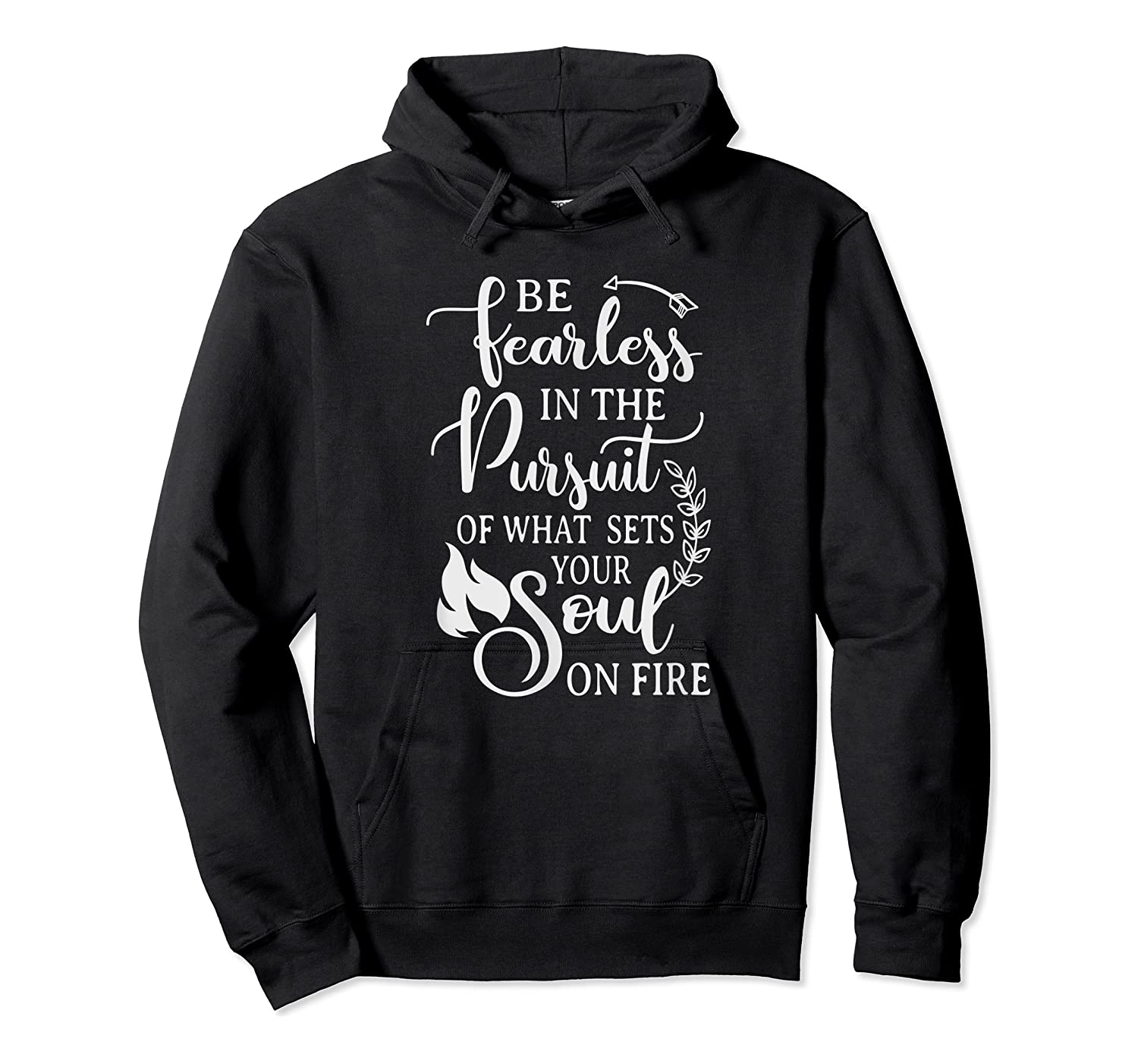 Be Rless In The Pursuit Of What Sets Your Soul On Fire T-shirt Unisex Pullover Hoodie