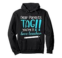 Last Day School Shirt Teas Funny Tag Parents Love Tshirt Hoodie Black