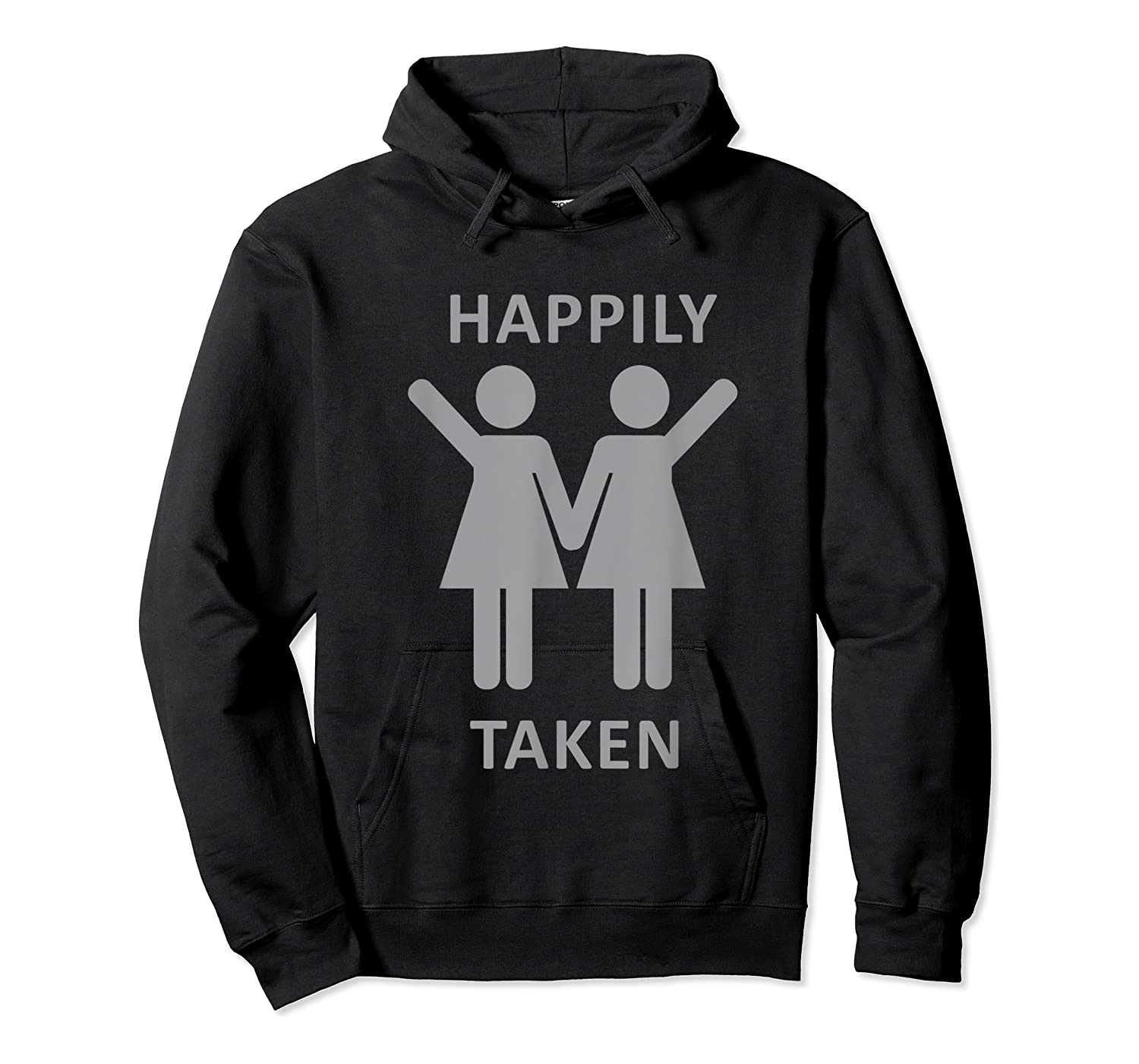 Happily Taken Lesbian Shirt - Gay Lesbians Couple T-shirts Unisex Pullover Hoodie