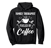 Family Therapist Quote Family Therapist T-shirt Hoodie Black