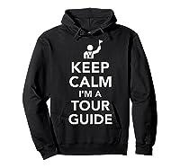 Keep Calm I\\\'m A Tour Guide T-shirt Hoodie Black
