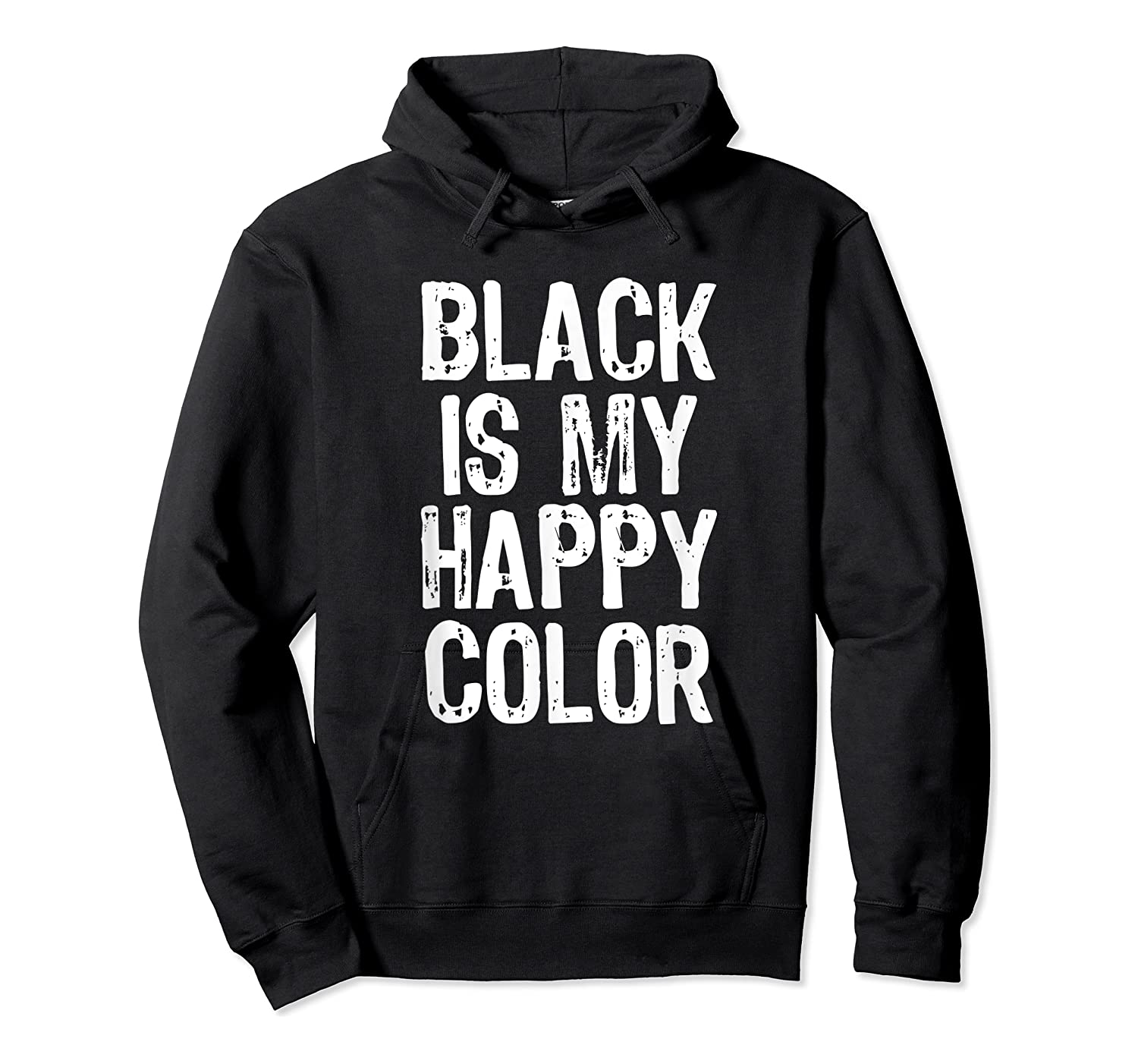 Black Is My Happy Color Emo Goth Dark Gift Christmas Shirts Unisex Pullover Hoodie
