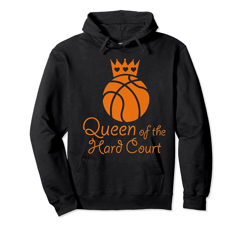 Basketball Girls Cute Queen Hard Court N Hoops Gift Shirts Unisex Pullover Hoodie