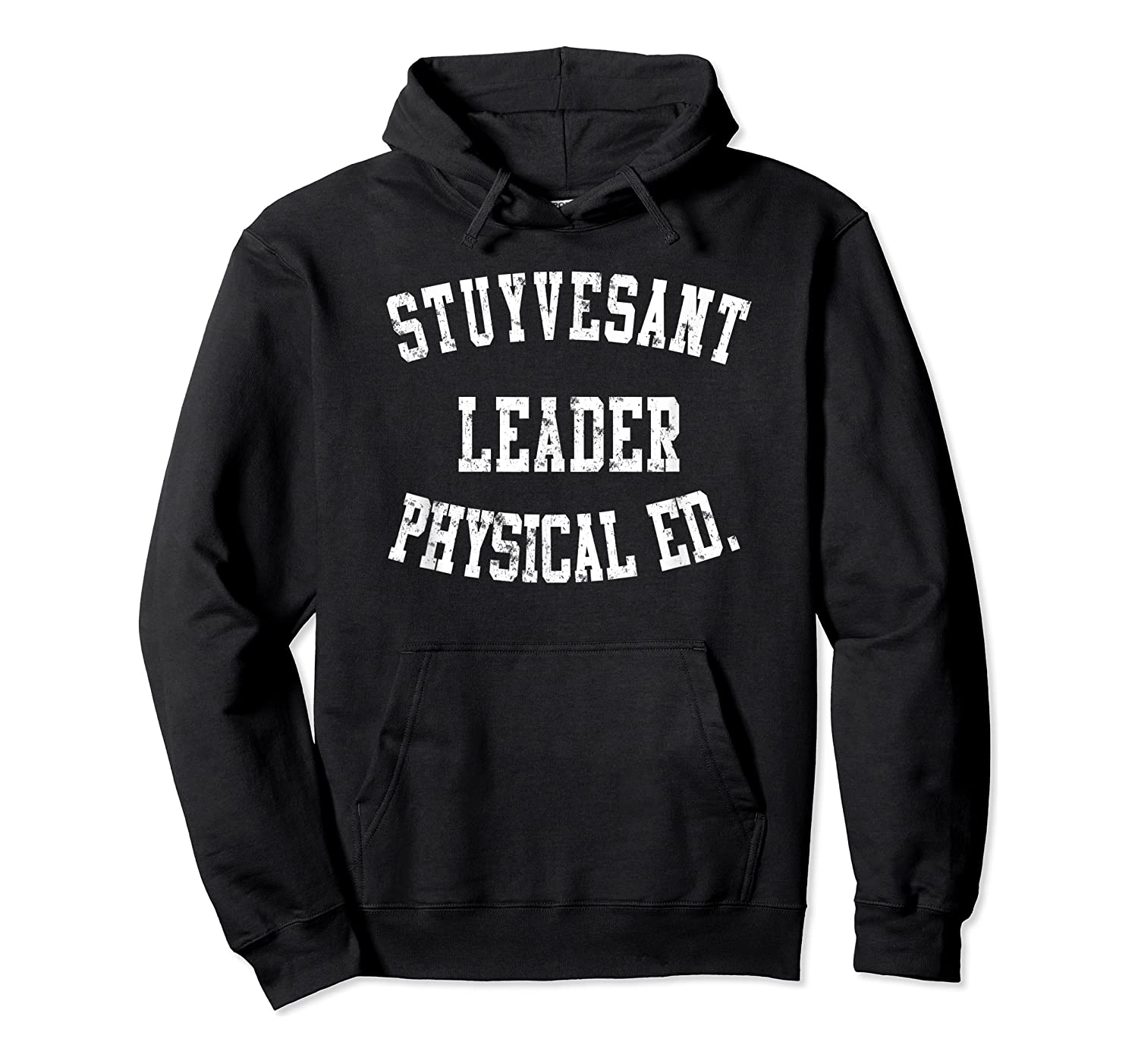 Stuyvesant Leader Physical Ed Birthday Gifts For Shirts Unisex Pullover Hoodie