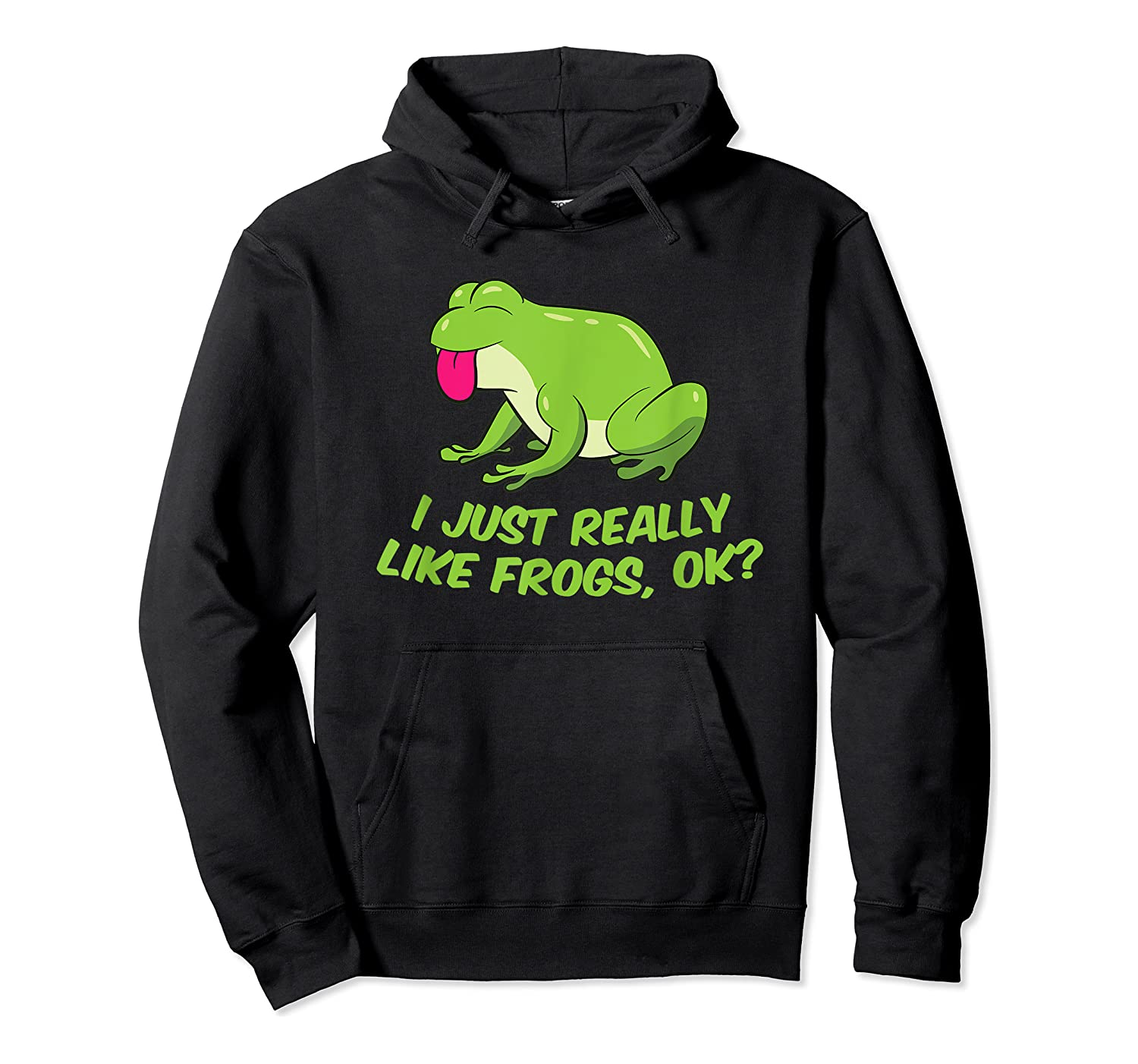 Just Really Like Frogs Funny Frog Lovers Shirts Unisex Pullover Hoodie