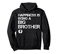 Happiness Is Being A Big - Big Brother To Be Shirts Hoodie Black