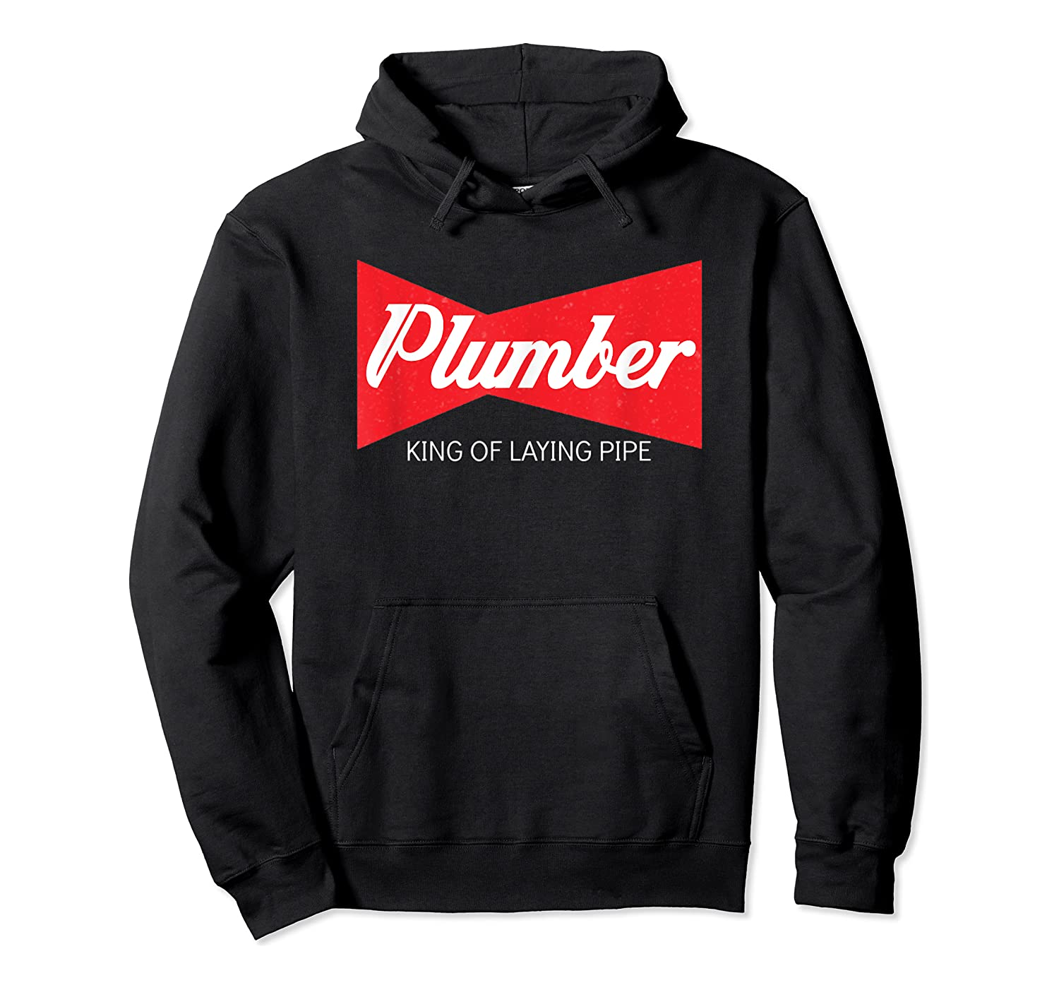 Funny Plumber King Of Laying Pipe Gift Shirts Unisex Pullover Hoodie