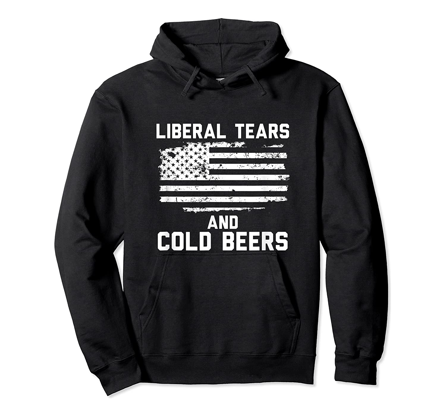 Funny Liberal Tears And Cold Beers T-shirt Unisex Pullover Hoodie
