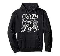 Crazy Plant Lady Design Gardening Grandma Gift Shirts Hoodie Black