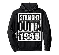 Straight Outta 1988 Tshirt 31th Birthday Gift Shirt T-shirt Hoodie Black