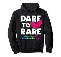 Dare To Love Rare Disease Day 2020 Shirts Hoodie Black