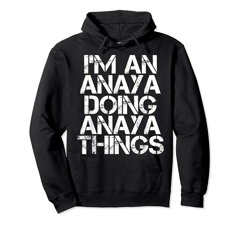 Anaya Funny Surname Family Tree Birthday Reunion Gift Idea T-shirt Unisex Pullover Hoodie