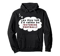 Funny Football Fan T-shirt Rather Hoodie Black