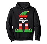 I\\\'m The Stubborn Elf Funny Matching Family Group Christmas T-shirt Hoodie Black