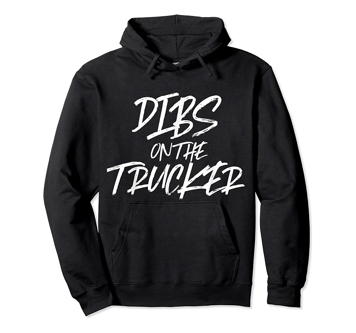 Dibs On The Trucker Funny Husband Wife Semi Trailer T-shirt Unisex Pullover Hoodie
