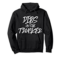 Dibs On The Trucker Funny Husband Wife Semi Trailer T-shirt Hoodie Black