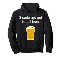 Funny Sudo Apt Get Beer For Linux Beer Programming Shirts Hoodie Black