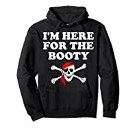 I'm Here For The Booty Funny Puns Pirate Shirts Hoodie Black