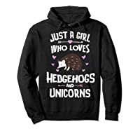 Just A Girl Who Loves Hedgehogs And Unicorns Gift Shirts Hoodie Black