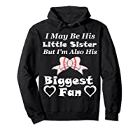 May Be His Little Sister Biggest Fan Baseball Shirts Hoodie Black