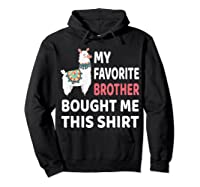 My Favorite Brother Bought Me This Shirt Christmas Gift Llam T-shirt Hoodie Black