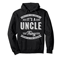 Family 365 Father\\\'s Day Gift - It\\\'s A Uncle Thing Relative T-shirt Hoodie Black